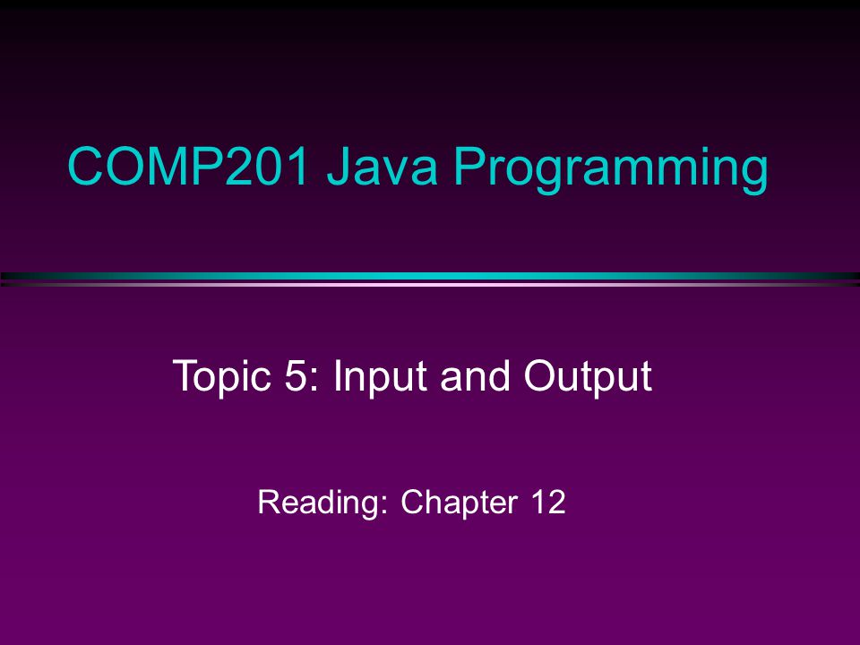 COMP201 Topic 6 / Slide 2 Objectives and Outline l Objectives: n Overall view i/o in java n Reading and writing local files l Outline n Introduction and overview n Reading and writing local files –Connecting to files –Reading and writing characters –Reading and writing objects n File management
