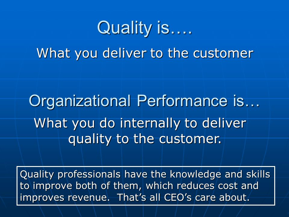 Quality is….