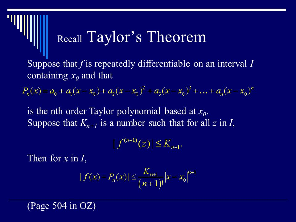Recall Taylor's Theorem Suppose that f is repeatedly differentiable on an interval I containing x 0 and that is the nth order Taylor polynomial based at x 0.