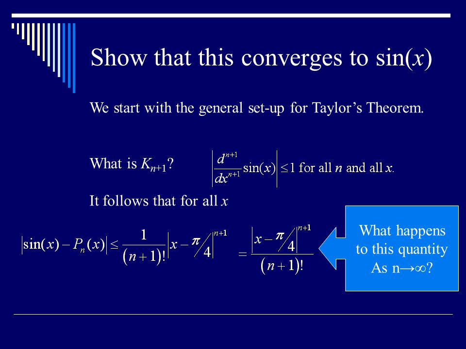 We start with the general set-up for Taylor's Theorem.