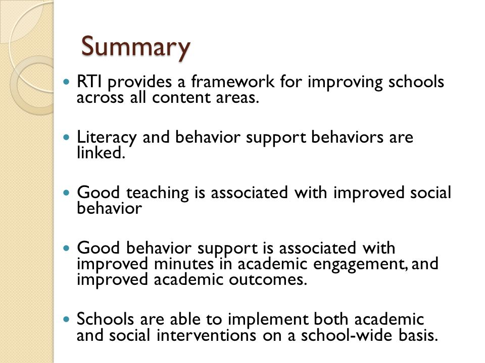 Summary RTI provides a framework for improving schools across all content areas.