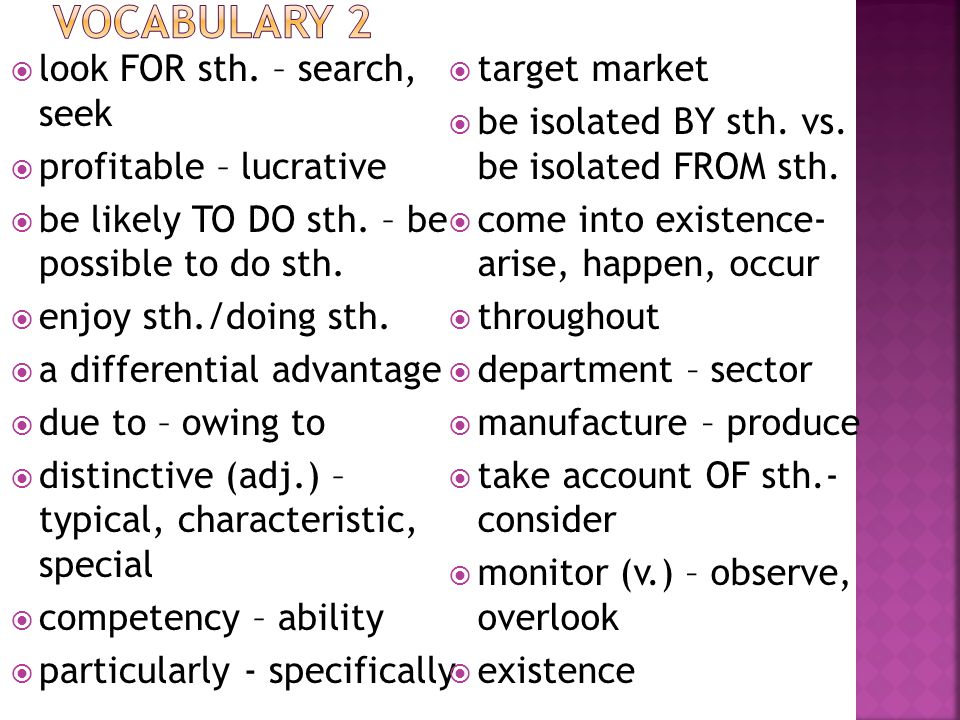  look FOR sth. – search, seek  profitable – lucrative  be likely TO DO sth.