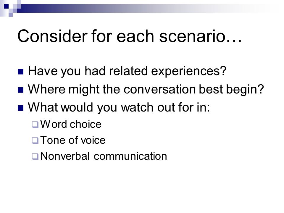 Consider for each scenario… Have you had related experiences.