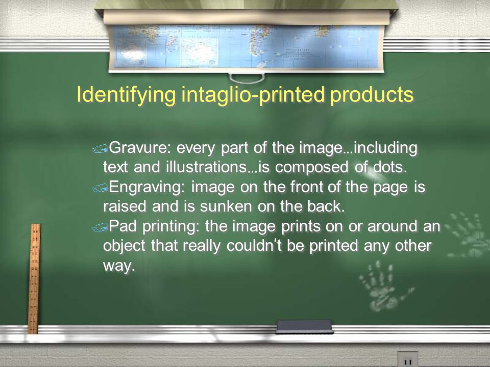Identifying intaglio-printed products  Gravure: every part of the image … including text and illustrations … is composed of dots.