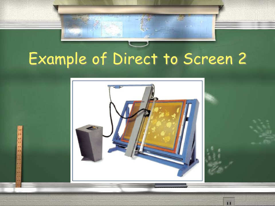 Example of Direct to Screen 2