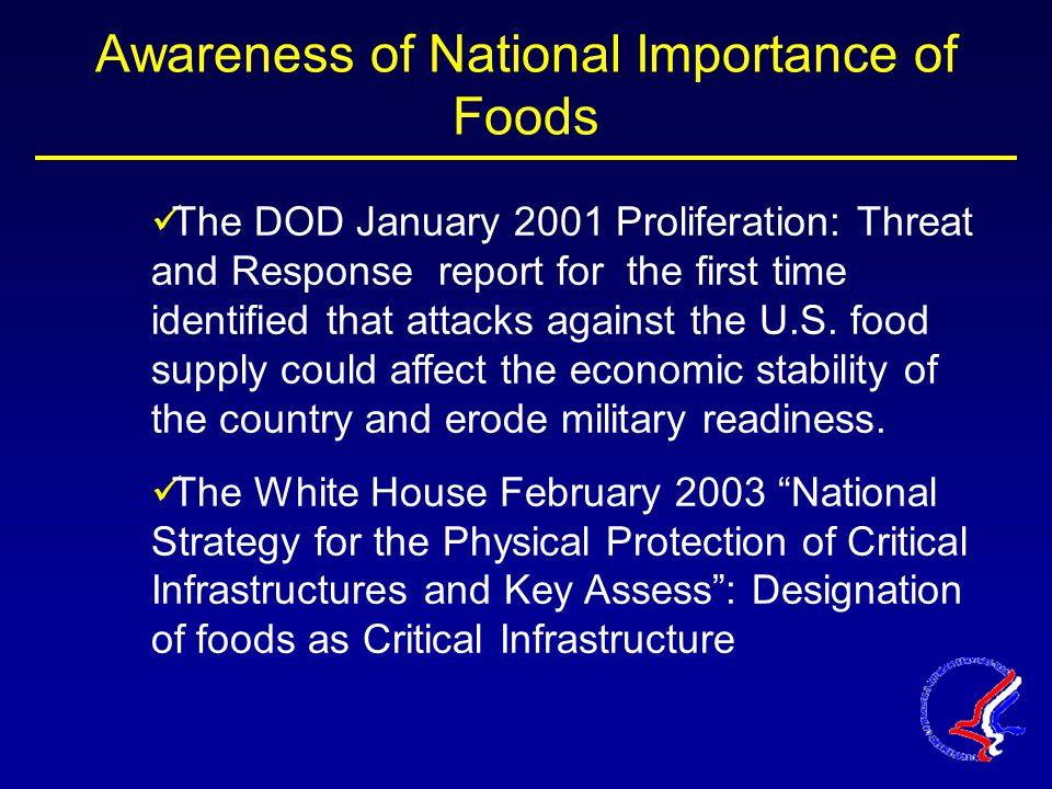Awareness of National Importance of Foods The DOD January 2001 Proliferation: Threat and Response report for the first time identified that attacks against the U.S.