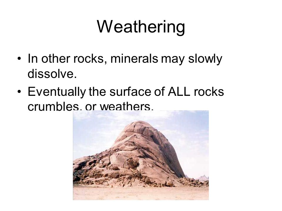 Types of Weathering Physical Weathering( mechanical) –Takes place when rock is split or broken into smaller pieces of the same material without changing its composition.