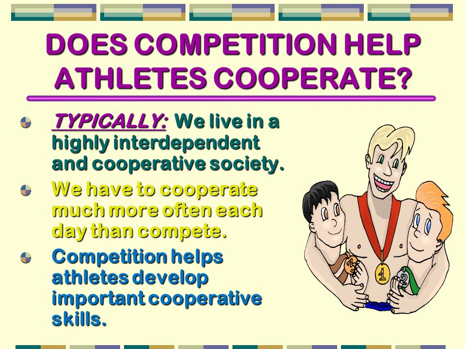 DOES COMPETITION HELP ATHLETES COOPERATE.