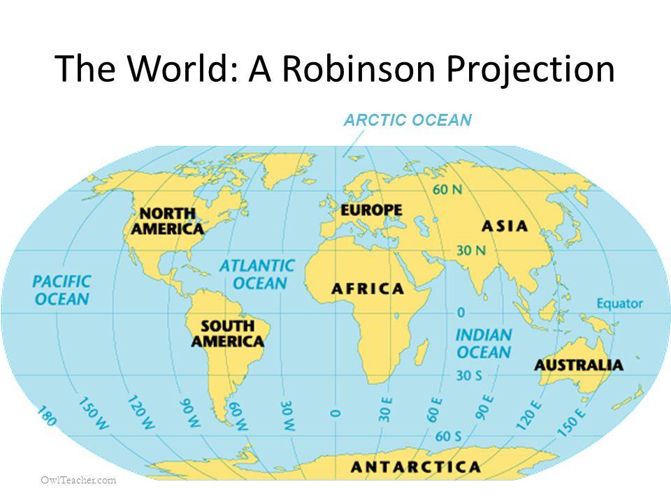 The World: A Robinson Projection OwlTeacher.com ARCTIC OCEAN