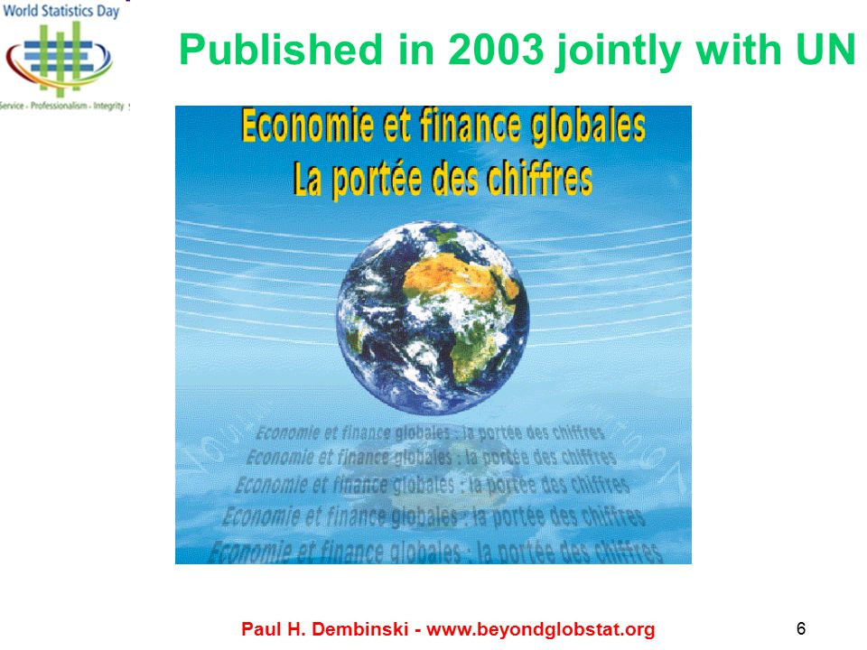 Paul H. Dembinski - www.beyondglobstat.org 6 Published in 2003 jointly with UN