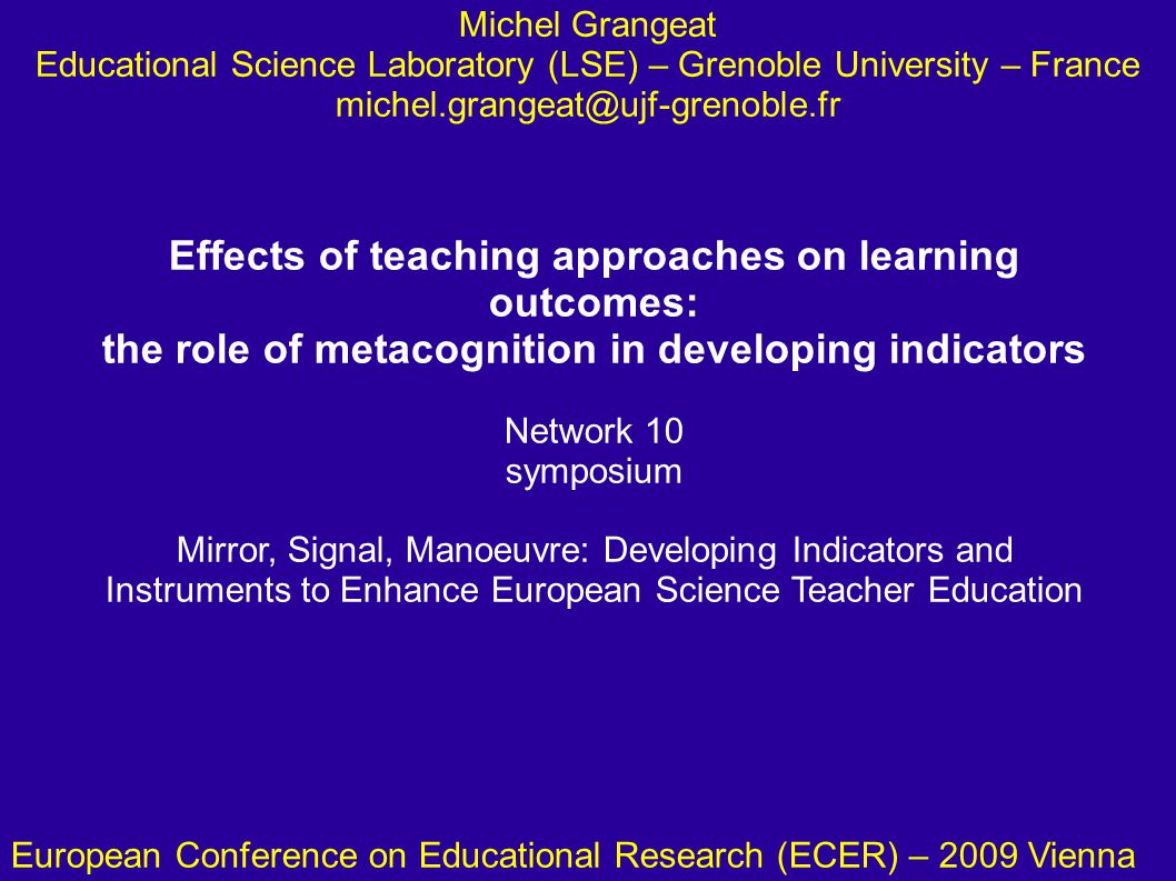 Effects of teaching approaches on learning outcomes: the role of metacognition in developing indicators Network 10 symposium Mirror, Signal, Manoeuvre