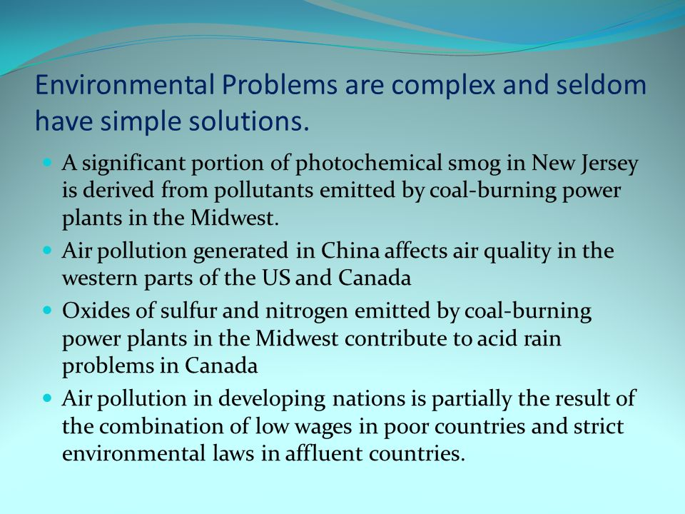 A significant portion of photochemical smog in New Jersey is derived from pollutants emitted by coal-burning power plants in the Midwest. Air pollutio