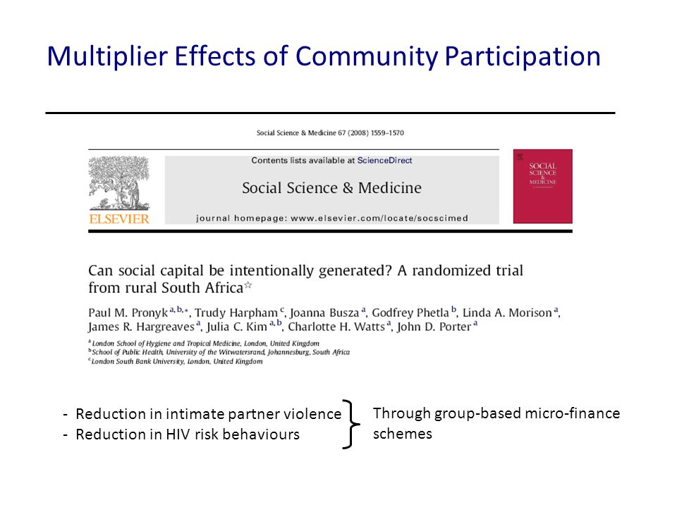 Multiplier Effects of Community Participation - Reduction in intimate partner violence - Reduction in HIV risk behaviours Through group-based micro-finance schemes