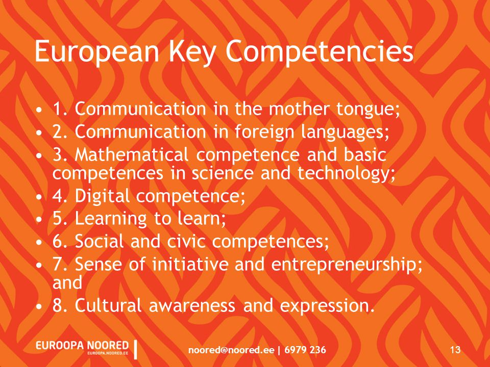 noored@noored.ee | 6979 236 13 European Key Competencies 1.