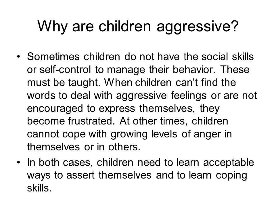 Why are children aggressive.