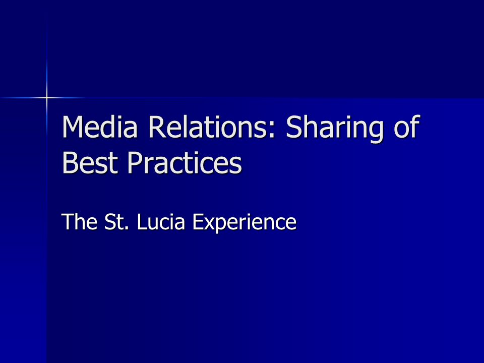 01/12/2004Media Relations: Sharing Best Practices - The Saint Lucia Experience by Roger Duncan Joseph 2 Outline of Presentation Characteristics of the media in St.
