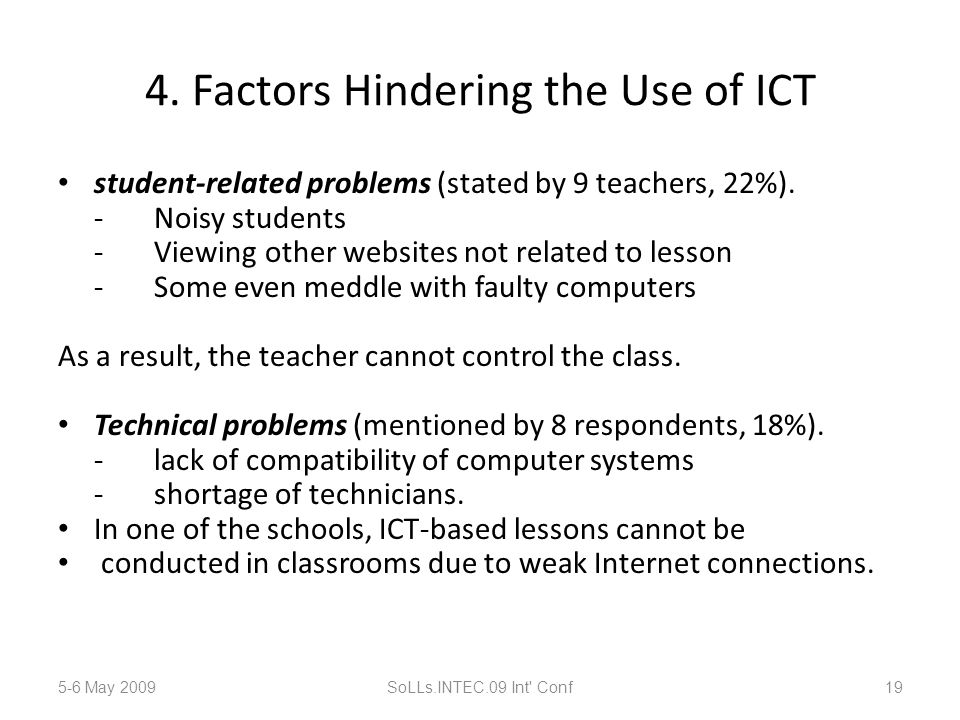 4. Factors Hindering the Use of ICT student-related problems (stated by 9 teachers, 22%).