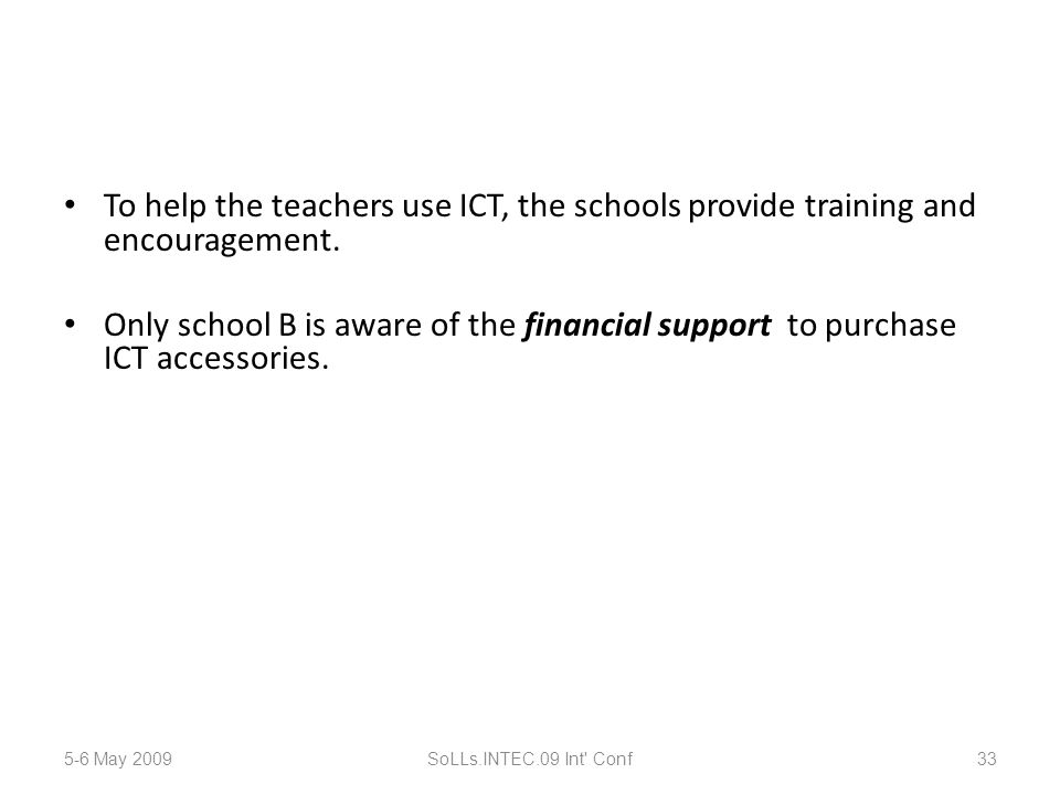 To help the teachers use ICT, the schools provide training and encouragement.