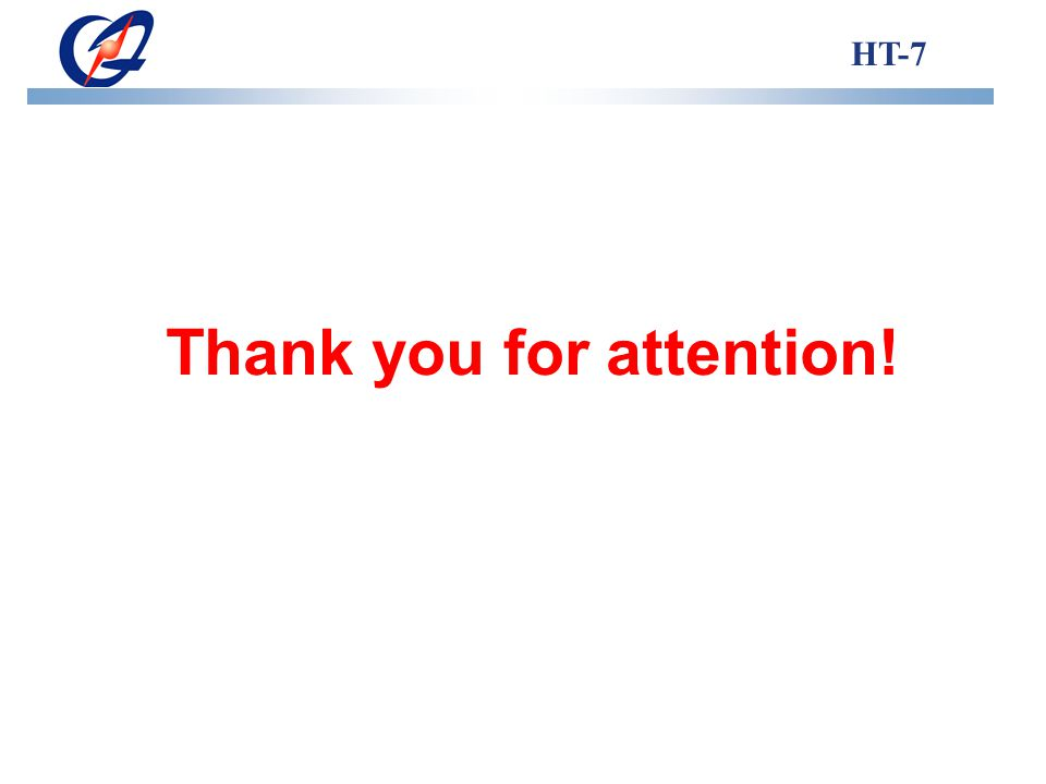 Thank you for attention! HT-7
