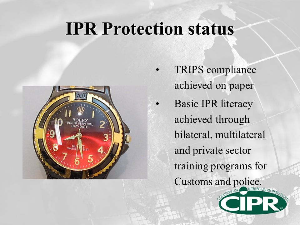 IPR Protection status Significant personnel changes in Customs and police reduce effectiveness of the trainings.