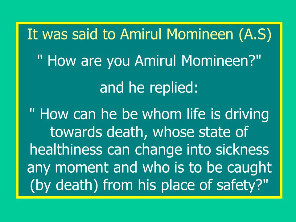 It was said to Amirul Momineen (A.S)