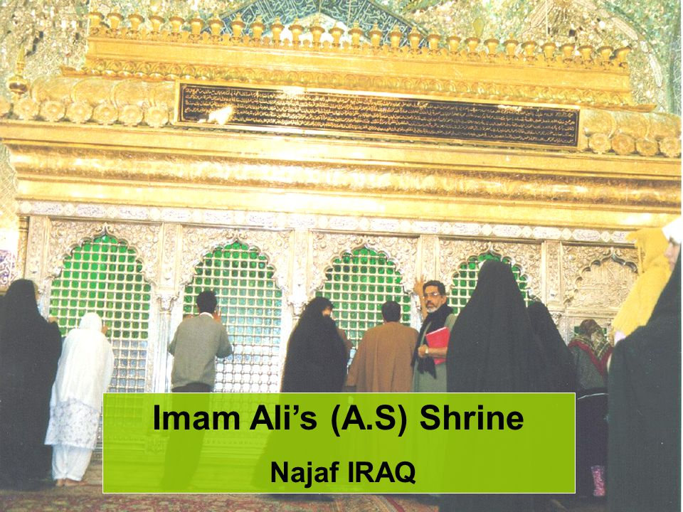 Imam Ali's (A.S) Shrine Najaf IRAQ