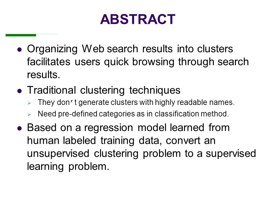 ABSTRACT Organizing Web search results into clusters facilitates users quick browsing through search results.
