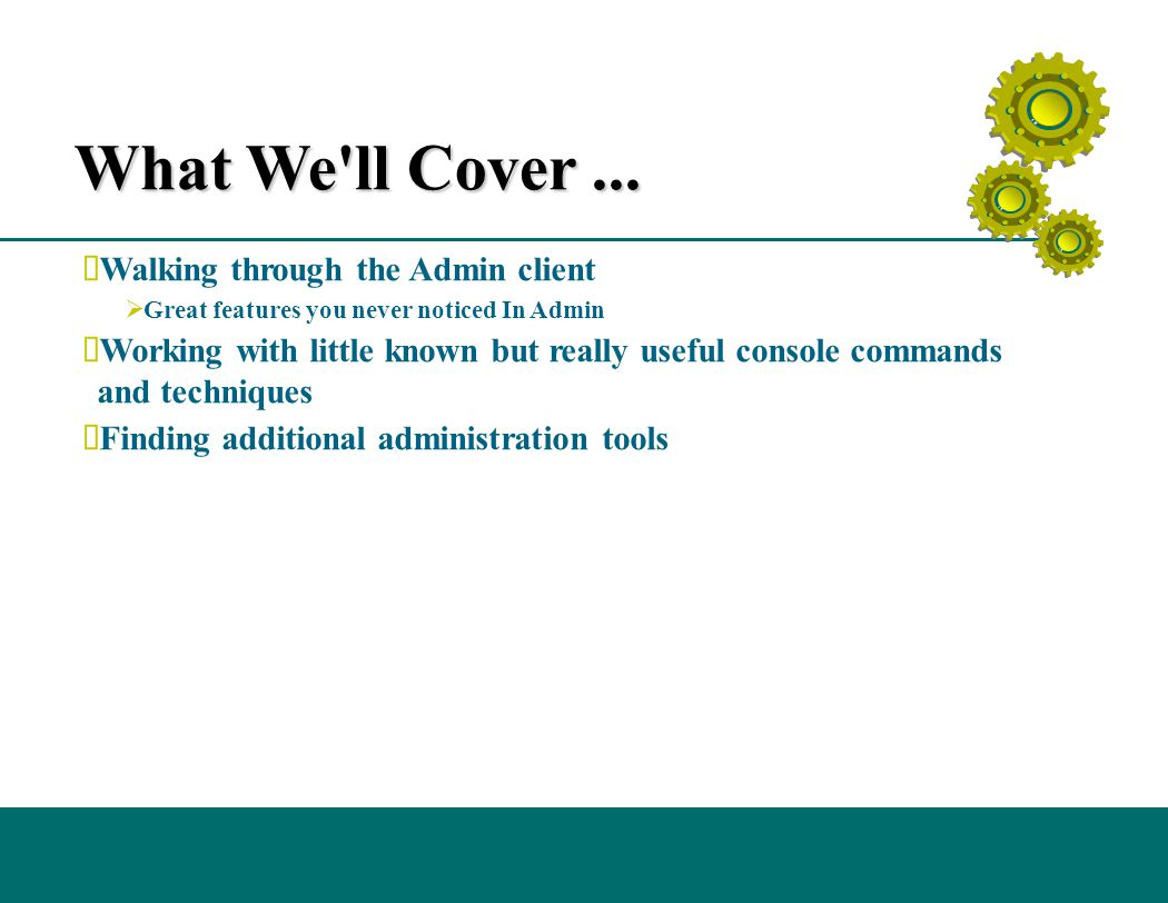 What We ll Cover...