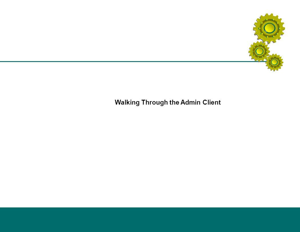 Walking Through the Admin Client