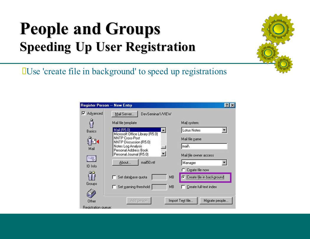 People and Groups Speeding Up User Registration  Use create file in background to speed up registrations