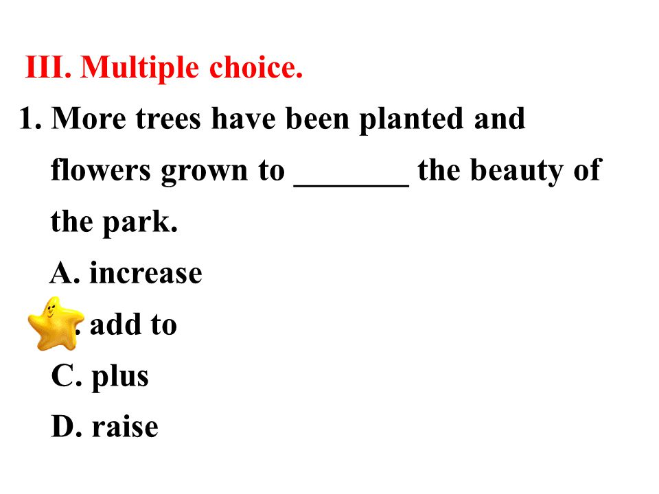 III. Multiple choice. 1.