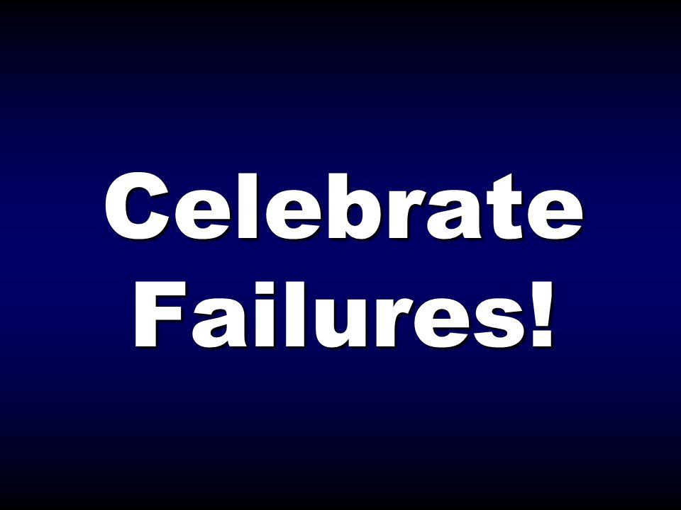 Celebrate Failures!
