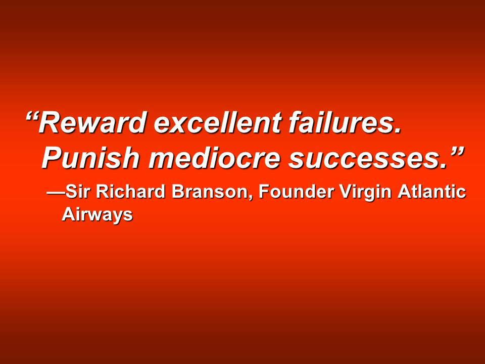 Branson quote Reward excellent failures.