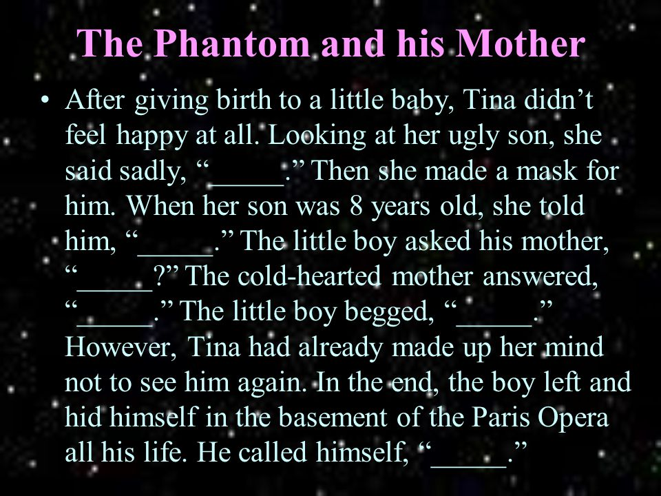 The Phantom and his Mother After giving birth to a little baby, Tina didn't feel happy at all.