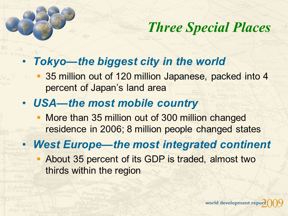 Tokyo—the biggest city in the world  35 million out of 120 million Japanese, packed into 4 percent of Japan's land area USA—the most mobile country 