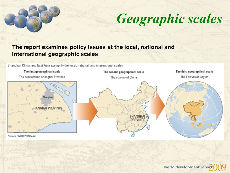 Geographic scales The report examines policy issues at the local, national and international geographic scales