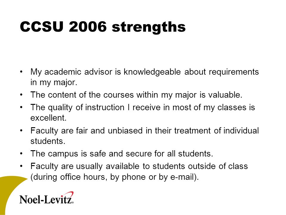 CCSU 2006 strengths My academic advisor is knowledgeable about requirements in my major.
