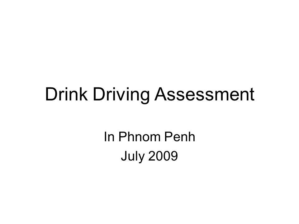 Drink Driving Assessment In Phnom Penh July 2009
