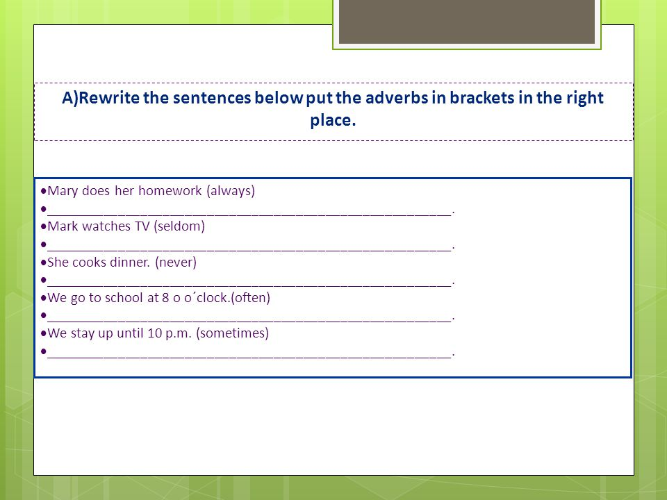 B) Build sentences with the words given.Don´t forget to put the verb in the present Simple.