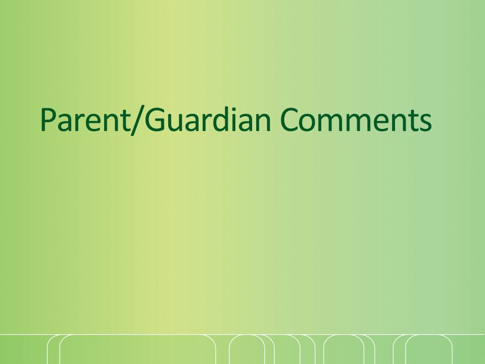Parent/Guardian Comments
