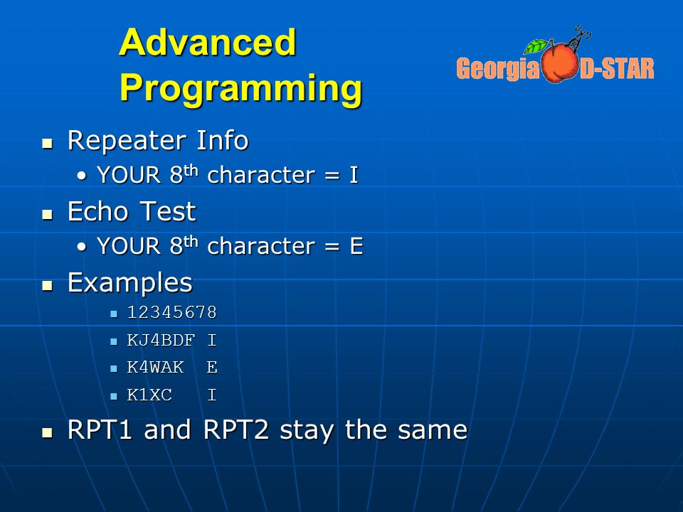 Advanced Programming Repeater Info Repeater Info YOUR 8 th character = IYOUR 8 th character = I Echo Test Echo Test YOUR 8 th character = EYOUR 8 th c