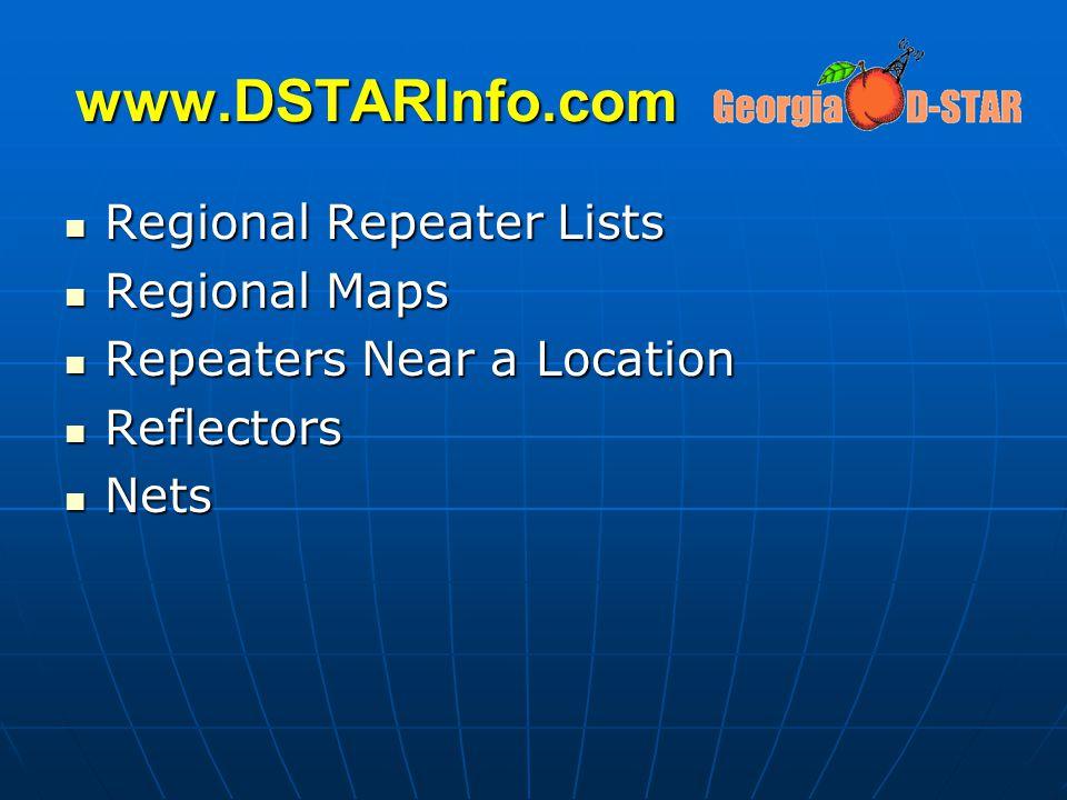 www.DSTARInfo.com Regional Repeater Lists Regional Repeater Lists Regional Maps Regional Maps Repeaters Near a Location Repeaters Near a Location Refl