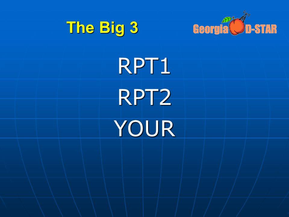 The Big 3 RPT1RPT2YOUR