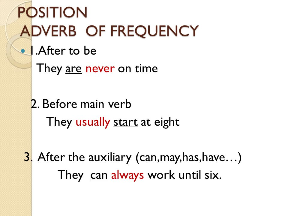 Read the following sentences with the given adverbs 1.