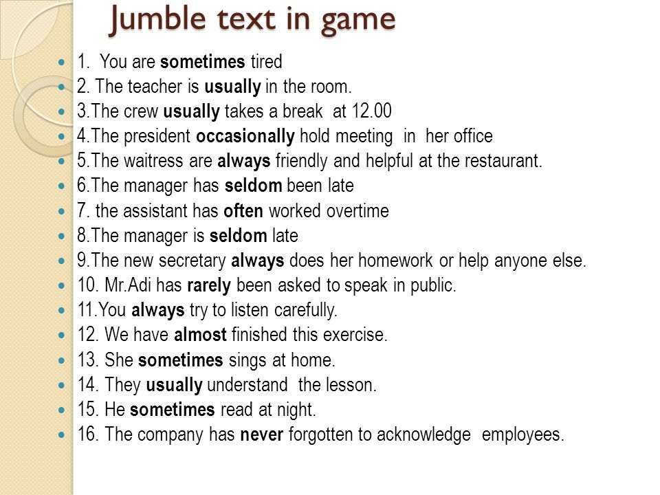 Jumble text in game 1. You are sometimes tired 2.
