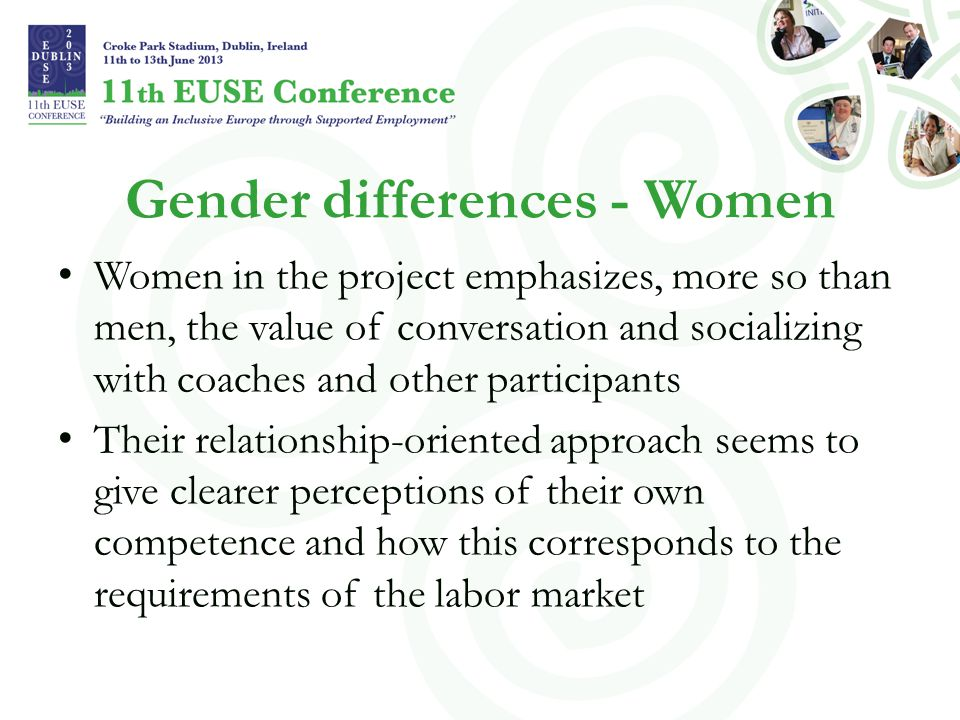 Gender differences - Women Women in the project emphasizes, more so than men, the value of conversation and socializing with coaches and other partici