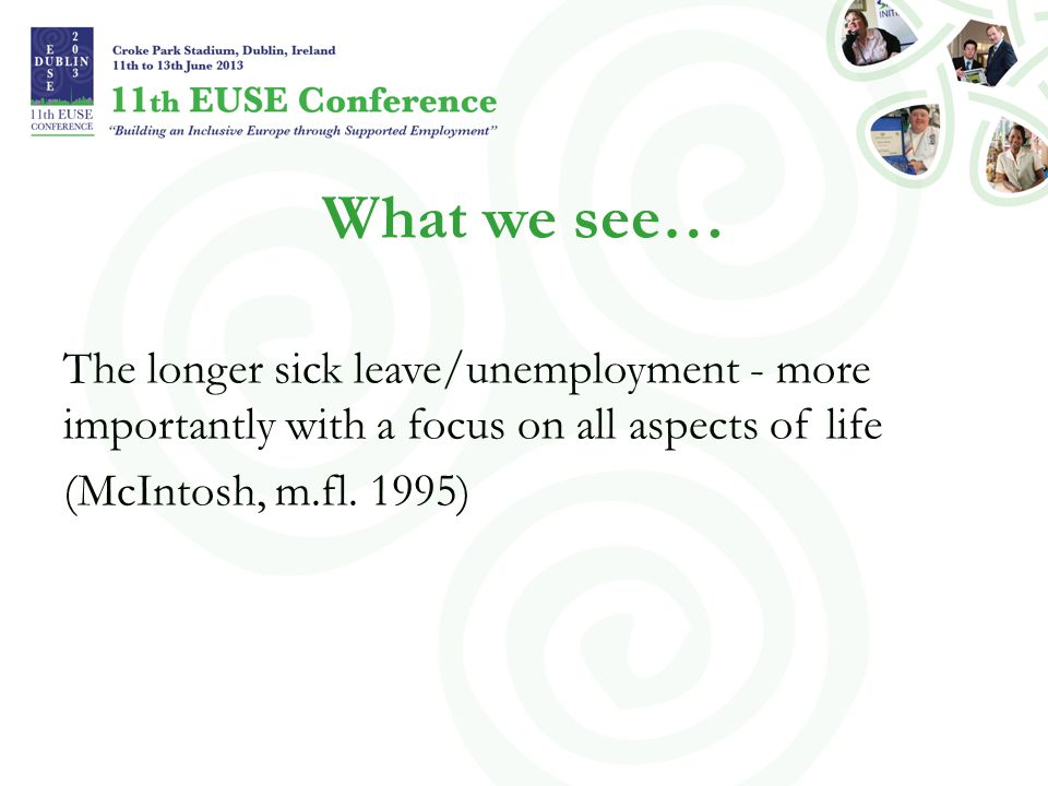 What we see… The longer sick leave/unemployment - more importantly with a focus on all aspects of life (McIntosh, m.fl. 1995)