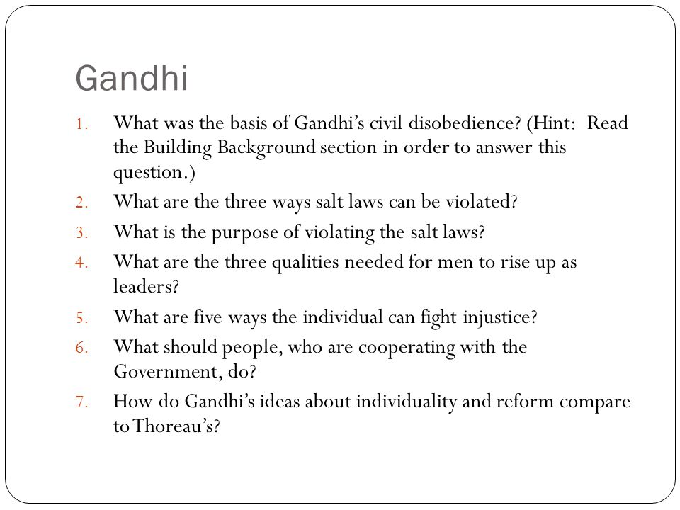 Gandhi 1. What was the basis of Gandhi's civil disobedience.