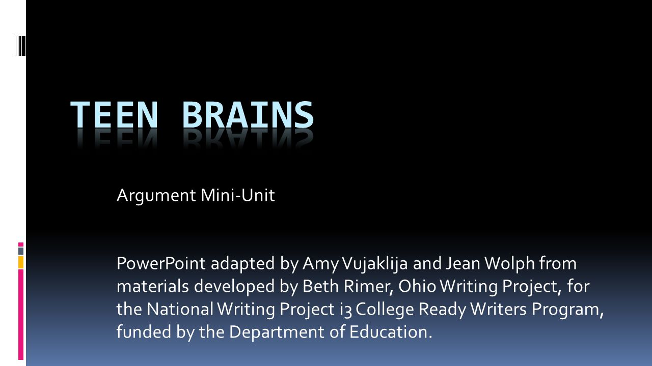 Argument Mini-Unit PowerPoint adapted by Amy Vujaklija and Jean Wolph from materials developed by Beth Rimer, Ohio Writing Project, for the National W