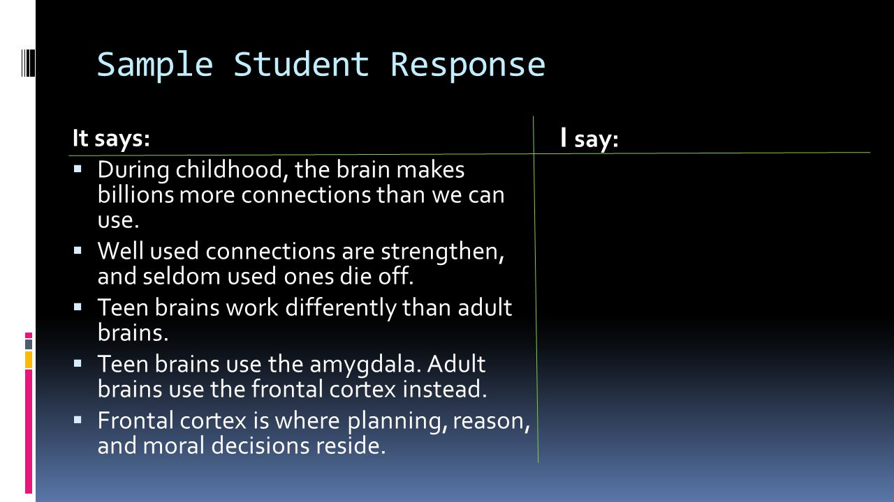 Sample Student Response It says:  During childhood, the brain makes billions more connections than we can use.  Well used connections are strengthen